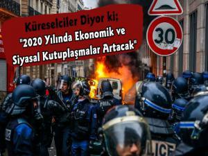2020 Yılında Ekonomik ve Siyasal Kutuplaşmalar Artacak