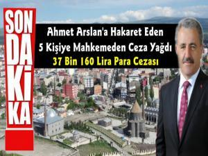 AK Parti Kars Milletvekili Ahmet Arslan'a Sosyal Medyadan Hakaret Eden 5 Kişiye Ceza Yağdı