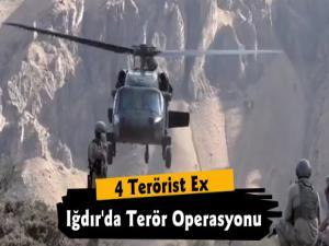 Iğdır'da Terör Operasyonu 4 Terörist Etkisiz Hale Getirildi
