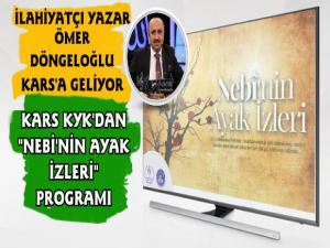 İlahiyatçı Yazar Ömer Döngeloğlu, Kars KYK'nın Nebi'nin Ayak İzleri Programı İçin Karsa Geliyor