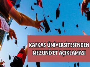 Kafkas Üniversitesi'nden Mezuniyet Açıklaması