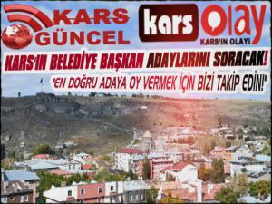 Kars Güncel – Kars Olay Kars'ın Belediye Başkan Adaylarını Kars'a Soracak