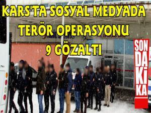 Kars'ta Sosyal Medyada Terör Operasyonu 9 Gözaltı