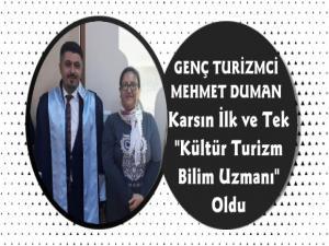 Mehmet Duman Karsın İlk Kültür Turizm Bilim Uzmanı Oldu