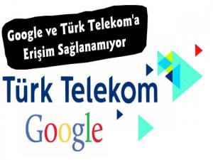 Türk Telekom ve Google İnternet Servisleri Çöktü