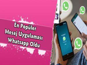WhatsApp En Popüler Meşajlaşma Uygulaması Oldu