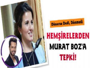Hemşirelerden Murat Boz'a tepki