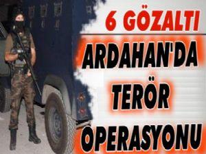 Ardahan'da terör operasyonu