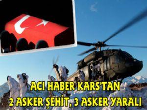Acı Haber Kars'tan, 2 Asker Şehit 3 Yaralı