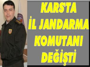 İşte Kars'ta Jandarma'nın Yeni Komutanı