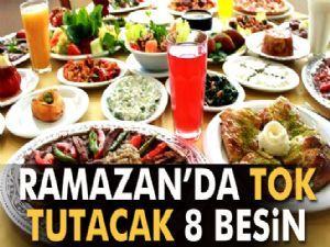 Ramazan'da tok tutacak 8 besin