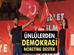 Ünlülerden demokrasi nöbetine destek