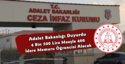 Adalet Bakanlığı 4 Bin 500 TL Maaşla İdare Memuru Öğrencisi Alacak