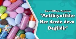 Antibiyotikler her derde deva değildir