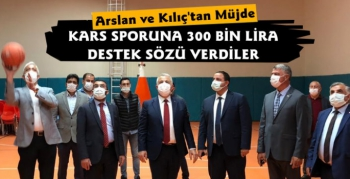 Arslan ve Kılıç'tan Kars Sporuna 300 Bin Lira Destek