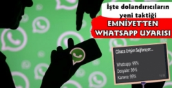 Emniyet Dolandırıcıların WhatsApp Taktiğini Ortaya Çıkardı