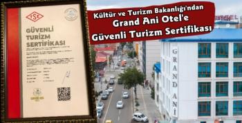 Grand Ani Otel'e Bakanlıktan Güvenli Turizm Sertifikası