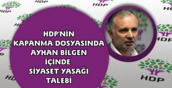 HDP'nin Kapanma Dosyasında Ayhan Bilgen İçin Siyaset Yasağı Talebi