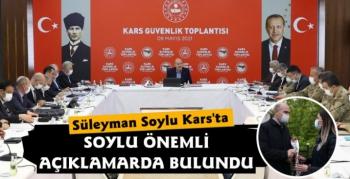 İçişleri Bakanı Süleyman Soylu Kars'ta