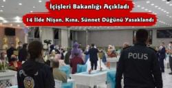 İçişleri Bakanlığı Açıkladı 14 İlde Düğün ve Nişan Yasaklandı