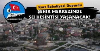 Kars Belediyesi'nden Su Kesintisi Duyurusu