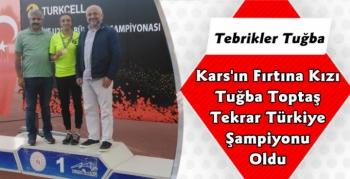 Kars'lı Atlet Tuğba Toptaş Yeniden Türkiye Şampiyonu Oldu