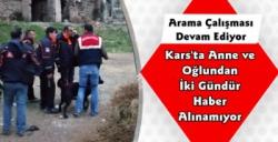 Kars'ta Anne ve Oğlundan İki Gündür Haber Alınamıyor