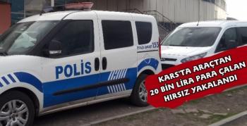 Kars'ta Arabadan 20 Bin Lira Çalan Hırsız Yakalandı