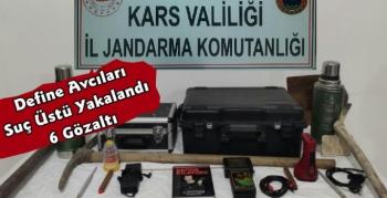 Kars'ta Define Avcılarına Suç Üstü 6 Gözaltı