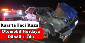 Kars'ta Feci Kaza, Otomobil Hurdaya Döndü