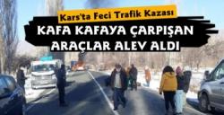 Kars'ta Feci Trafik Kazası Çarpışan Araçlar Alev Aldı