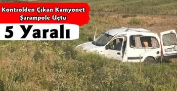 Kars'ta Kamyonet Şarampole Uçtu 5 Yaralı