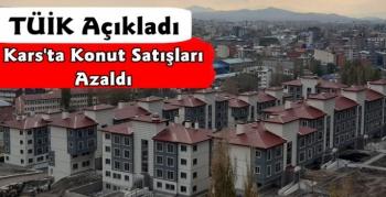 Kars'ta Mayıs Ayı Konut Satış Verileri Açıklandı