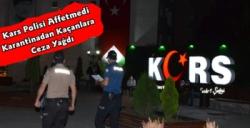 Kars'ta Polis Ekipleri Korona Tedbirlerine Uymayanları Affetmedi