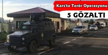 Kars'ta Terör Operasyonu 5 Gözaltı