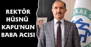 KAÜ Rektörü Hüsnü Kapu'nun Baba Acısı