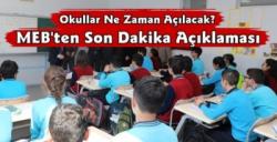 Okullar Ne Zaman Açılacak MEB'den Açıklama Geldi