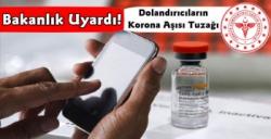 Sağlık Bakanlığı Koronavirüs Aşı Dolandırıcılığına Karşı Uyardı