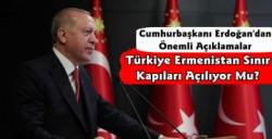 Türkiye Ermenistan Sınır Kapıları Açılıyor Mu?