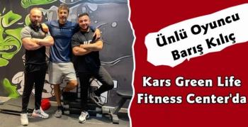 Ünlü Oyuncu Barış Kılıç Kars Green Life Fitness Center'da