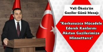 Vali Türker Öksüz'ün Gaziler Günü Mesajı