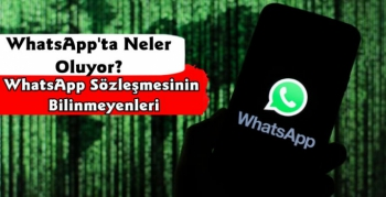 WhatsApp Sözleşmesinin Bilinmeyenleri