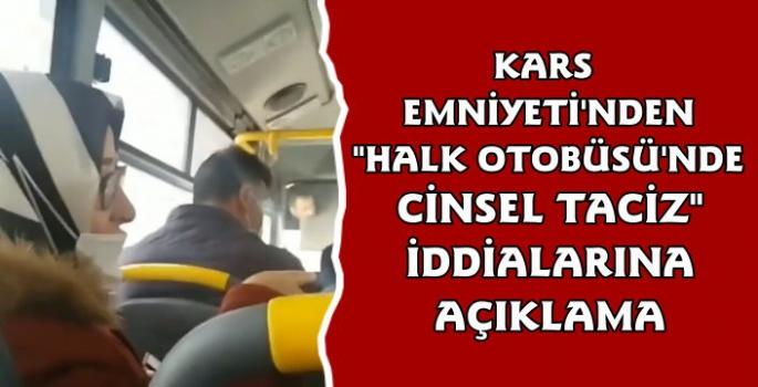Kars Emniyetinden 'Halk Otobüsünde Cinsel Taciz' Olayına Açıklama