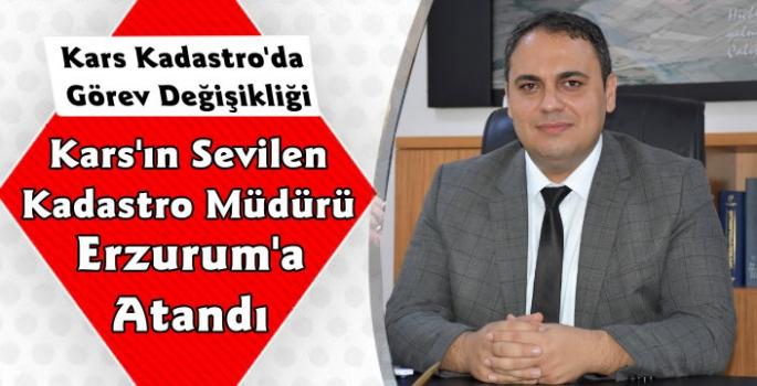 Kars Kadastro Müdürü Hüseyin İlhan Erzurum'a Atandı