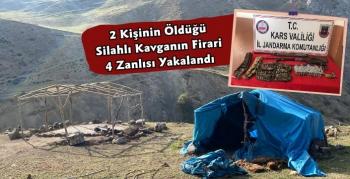 Kars'ta 2 Kişinin Yaşamını Yitirdiği Kavganın Firari Zanlılarından 4 Kişi Yakalandı