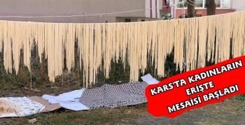 Kars'ta Kadınların Kışlık Erişte Mesaisi Başladı