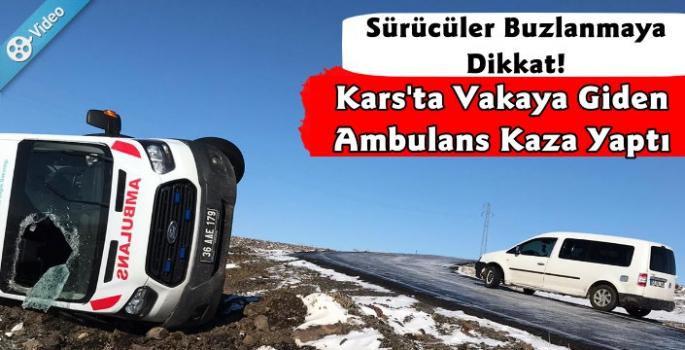 Kars'ta Vakaya Giden Ambulans Kaza Yaptı