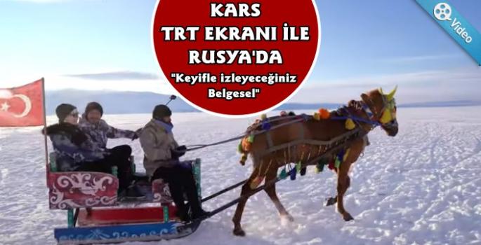 Kars TRT Ekranlarıyla Rusya'da