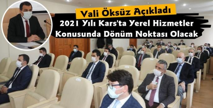 Kars Valisi Türker Öksüz, 2021 Yılı Kars İçin Dönüm Noktası Olacak