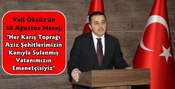 Kars Valisi Türker Öksüz'ün 30 Ağustos Zafer Bayramı Mesajı